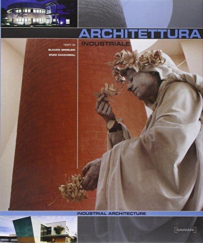 Architettura Industriale: Giuliano Gresleri; E
