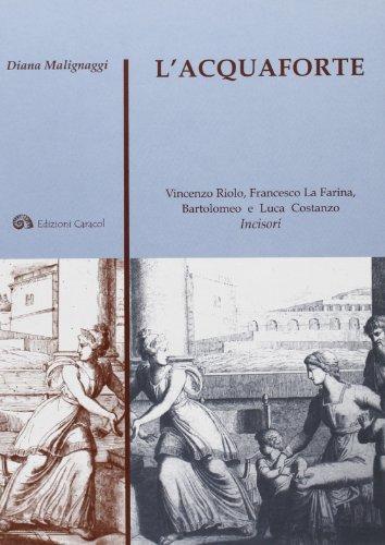 L'acquaforte. Vincenzo Riolo, Francesco La Farina, Bartolomeo: Diana Malignaggi