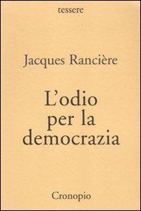 9788889446690: L'odio per la democrazia seconda edizione