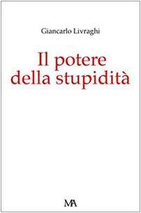 9788889479001: Il potere della stupidità (Diogene)