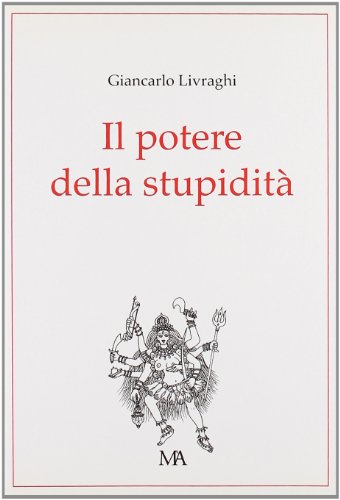 9788889479131: Il potere della stupidità