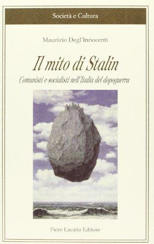 9788889506110: Il mito di Stalin. Comunisti e socialisti nell'Italia del dopoguerra (Società e cultura)