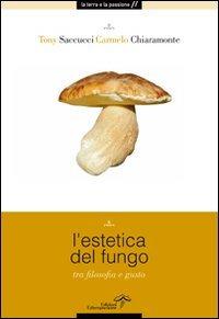 9788889508428: L'estetica del fungo. Tra filosofia e gusto