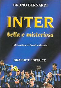 Inter. Bella e misteriosa (8889509104) by Bruno Bernardi