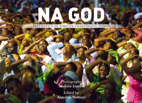 9788889524848: Na God. Aesthetics of African Charismatic Power (Na God. Aesthetics of African Charismatic Power)