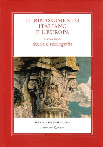 Il Rinascimento Italiano e L'Europa, Volume Primo,: aa.vv.