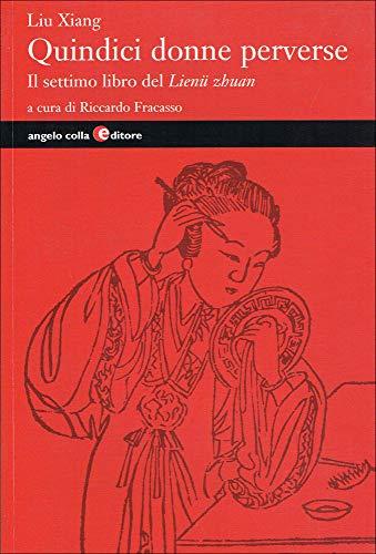 9788889527085: Quindici donne perverse. Il settimo libro del Lienü zhuan