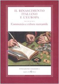 Il Rinascimento Italiano e l'Europa Volume Quarto.Commercio: AA.VV.-