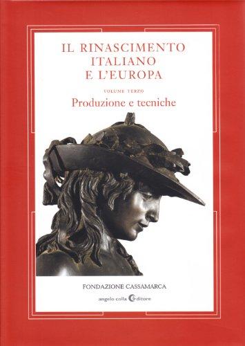 Il Rinascimento italiano e l'Europa vol. 3: L. Molà P.