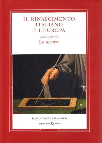 Il Rinascimento Italiano e l'Europa Volume quinto: Clericuzio Antonio/Germana Ernst