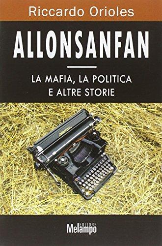 9788889533406: Allonsanfan. La mafia, la politica e altre storie