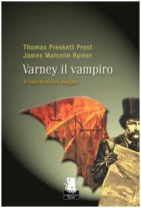 9788889541449: Il banchetto di sangue. Varney il vampiro: 1
