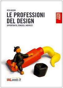 9788889563182: Le professioni del design. Opportunità, consigli, indirizzi