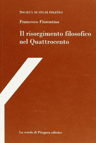9788889579244: Il risorgimento filosofico nel Quattrocento. Con studi su Francesco Petrarca e Paolo Sarpi e con uno scritto di Michele Kerbaker (Gli hegeliani di Napoli)