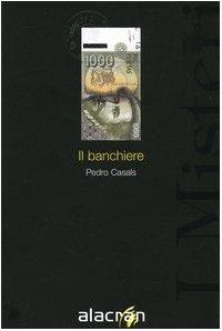 9788889603277: Il banchiere (I misteri)