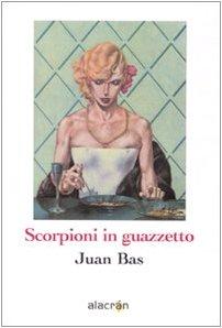 9788889603994: Scorpioni in guazzetto