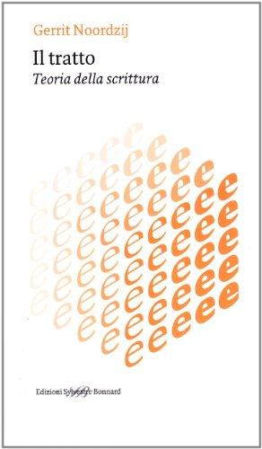 Il tratto. Teoria della scrittura (9788889609361) by Gerrit Noordzij