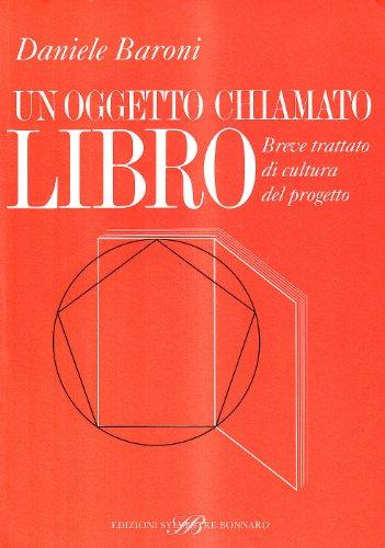 Un oggetto chiamato libro. Breve trattato di cultura del progetto (8889609508) by [???]