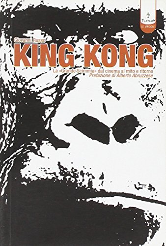 King Kong. La «Grande scimmia» dal cinema: Russo, Giovanni