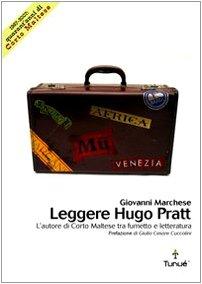 Leggere Hugo Pratt: l'autore di Corto Maltese: Marchese, Giovanni