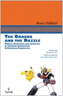 9788889613894: The dragon and the Dazzle. Models, stradegies, and identities of japanese imagination. A European perspective