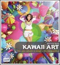 9788889613979: Kawaii art. Fiori colori palloncini (e manga) nel neo pop giapponese