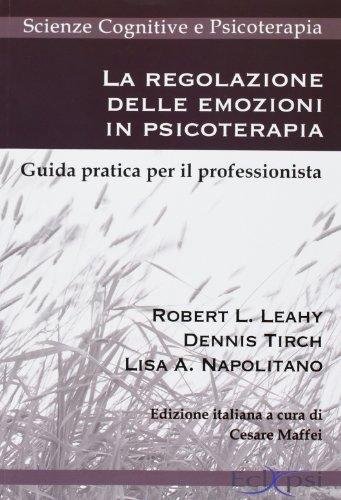 9788889627242: La regolazione delle emozioni in psicoterapia. Guida pratica per il professionista (Scienze cognitive e psicoterapia)