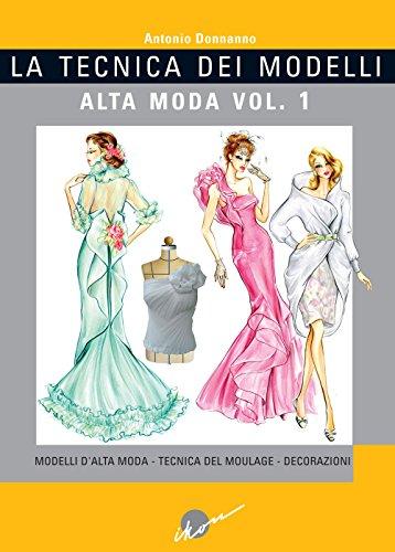 9788889628324: La tecnica dei modelli. Alta moda. Ediz. illustrata: 1