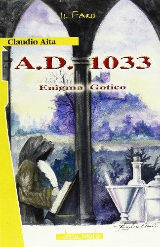 9788889638415: A. D. 1033. Enigma gotico