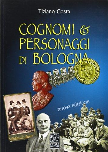 9788889646847: Cognomi & personaggi di Bologna
