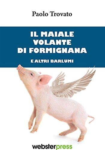 Il maiale volante di Formignana e altri: Paolo Trovato
