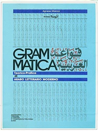 9788889670132: Grammatica teorico pratica di arabo letterario moderno