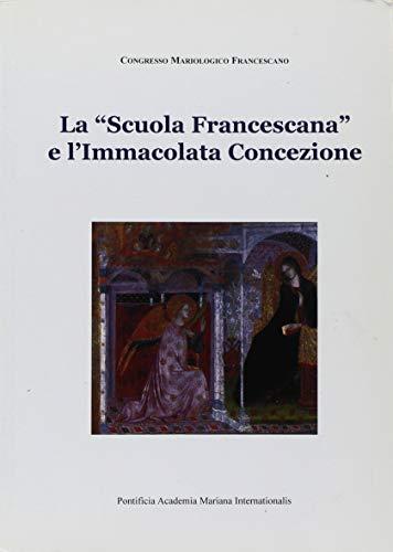 9788889681015: La «scuola francescana» e l'Immacolata Concezione (Studi mariologici)