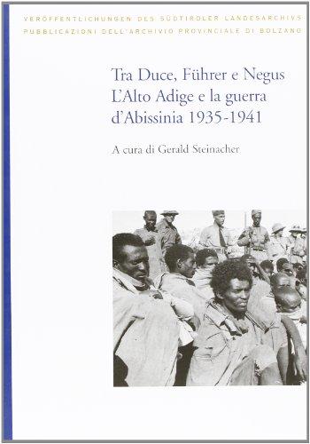 9788889706381: Tra Duce, Fürer e Negus. L'Alto Adige e la guerra d'Abissinia (1935-1941)