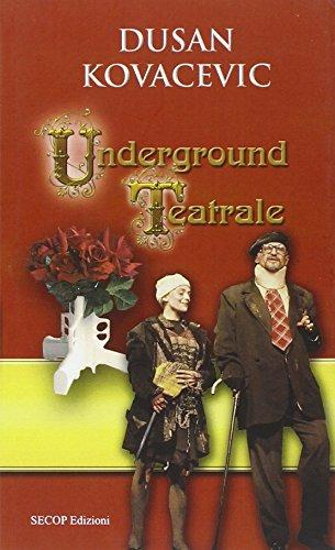 Underground teatrale (Paperback): Dusan Kovacevic
