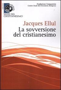 9788889746141: La sovversione del cristianesimo