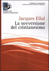 La sovversione del cristianesimo (8889746149) by Jacques Ellul
