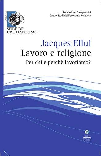 9788889746257: Lavoro e religione. Per chi e perché lavoriamo?