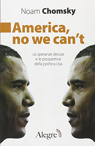 America, no we can't. Le speranze deluse e le prospettive della politica Usa (8889772506) by Noam; translated by Willer Montefusco Chomsky