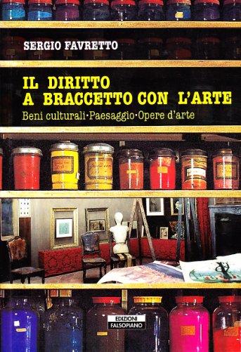 9788889782187: Il diritto a braccetto con l'arte. Beni culturali, paesaggio, opere d'arte