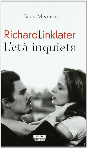 9788889782385: Richard Linklater. L'età inquieta