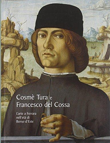 9788889793015: Cosme Tura E Francesco Del Cossa: L'arte a Ferrara Nell'eta Di Borso D'Este