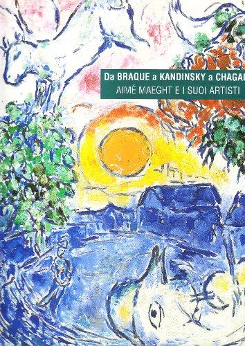 9788889793039: Da Braque a Kandinsky a Chagall. Aime Maeght e i suoi artisti