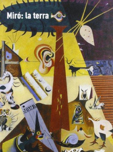Miró. La terra (Book): Llorens, Tomàs;Miro, Joan;Ruiz del Arbol, Marta