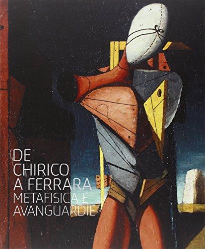 9788889793114: De Chirico a Ferrara : metafisica e avanguardie