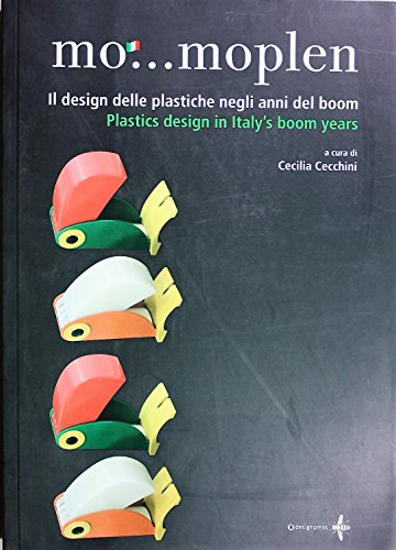 9788889819050: Mo.Moplen: Plastics Design in Italys Boom Years
