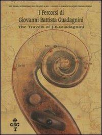 9788889839072: I Percorsi di Giovanni Battista Guadagnini The Travels of J. B. Guadagnini
