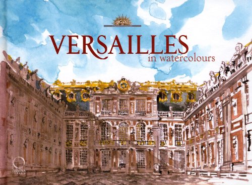9788889854525: Versailles in Watercolours