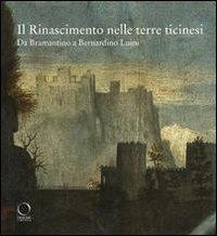 9788889854594: Il Rinascimento nelle terre ticinesi. Da Bramantino a Bernardino Luini. Catalogo della mostra (Rancate-Varese). Ediz. illustrata
