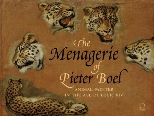 The Menagerie of Pieter Boel: animal painter in the age of Louis XIV